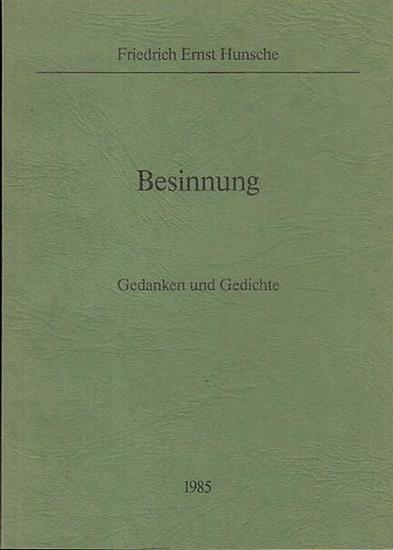 Hunsche, Friedrich Ernst Besinnung. Gedanken und Gedichte. 0
