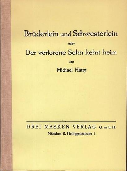 Hatry, Michael Brüderlein und Schwesterlein oder Der verlorene Sohn kehrt heim. Deutsches Familiengemälde in 16 Bildern.