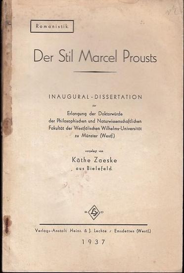 Proust, Marcel. - Zaeske, Käthe: Der Stil Marcel Prousts. Romanistik. Inaugural-Dissertation. 0