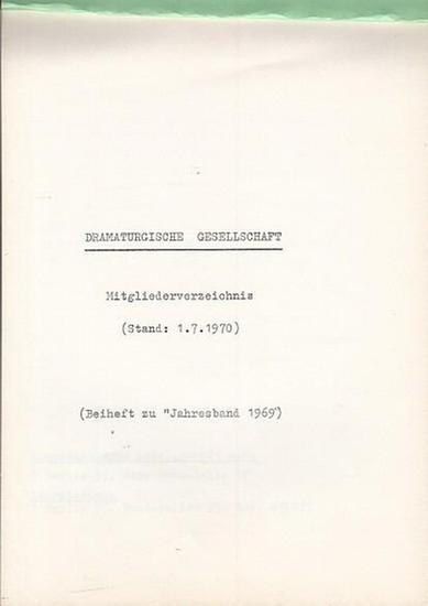 Dramaturgische Gesellschaft. - Dramaturgische Gesellschaft. Mitgliederverzeichnis (Stand : 1. 7. 1970) Beiheft zum Jahresband 1969.