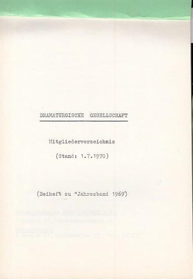 Dramaturgische Gesellschaft. - Dramaturgische Gesellschaft. Mitgliederverzeichnis (Stand : 1. 7. 1970) Beiheft zum Jahresband 1969. Nachtrag 1 und 2