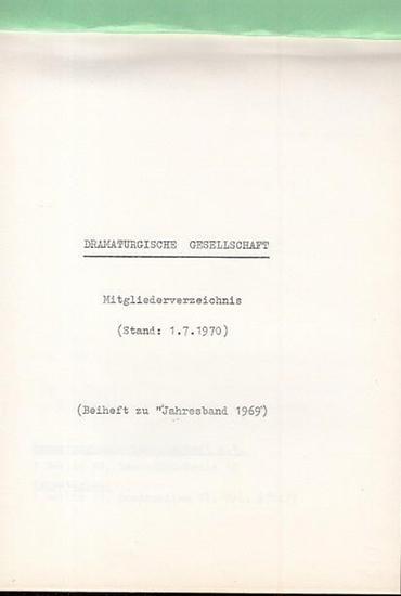 Dramaturgische Gesellschaft. - Dramaturgische Gesellschaft (Stand : 1. 7. 1970). (Beiheft zum Jahresband 1969). 1. Nachtrag (1. 1. 1971). 2.Nachtrag (1. 7. 1971).