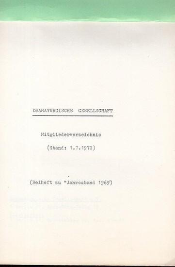 Dramaturgische Gesellschaft. - Dramaturgische Gesellschaft (Stand : 1. 7. 1970). (Beiheft zum Jahresband 1969).