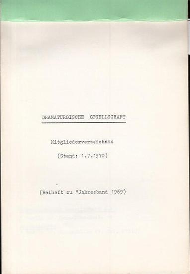 Dramaturgische Gesellschaft. - Dramaturgische Gesellschaft (Stand : 1. 7. 1970). Beiheft zum Jahresband 1969.