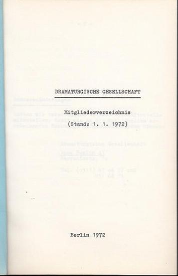 Dramaturgische Gesellschaft. - Dramaturgische Gesellschaft. Mitgliederverzeichnis (Stand 1. 1. 1972.)