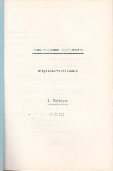 Dramaturgische Gesellschaft. - Dramaturgische Gesellschaft. Mitgliederverzeichnis. 3. Nachtrag, (1. 5. 73). 0