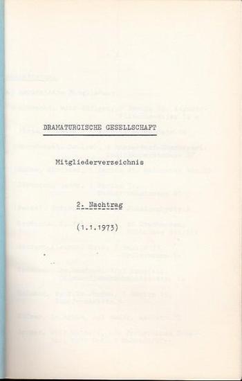 Dramaturgische Gesellschaft. - Dramaturgische Gesellschaft. Mitgliederverzeichnis. 2. Nachtrag, (1. 5. 1973.)
