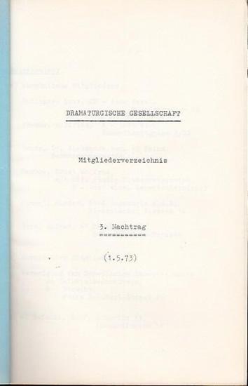 Dramaturgische Gesellschaft. - Dramaturgische Gesellschaft. Mitgliederverzeichnis. 3. Nachtrag, (1. 5. 1973.)