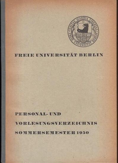 FU Berlin. - Freie Universität. - Personal- und Vorlesungsverzeichnis Sommersemester 1950. Freie Universität Berlin.