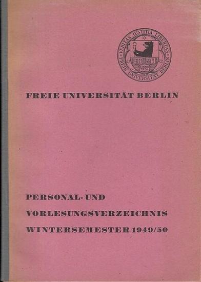 FU Berlin. - Freie Universität. - Personal- und Vorlesungsverzeichnis Wintersemester 1949 / 1950. Freie Universität Berlin. 0