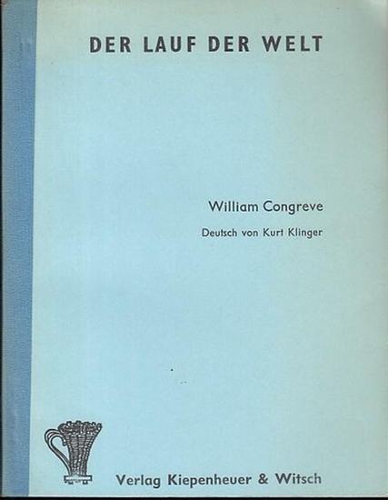 Congreve, William / Deutsch v. Kurt Klinger Der Lauf der Welt. Komödie. 0
