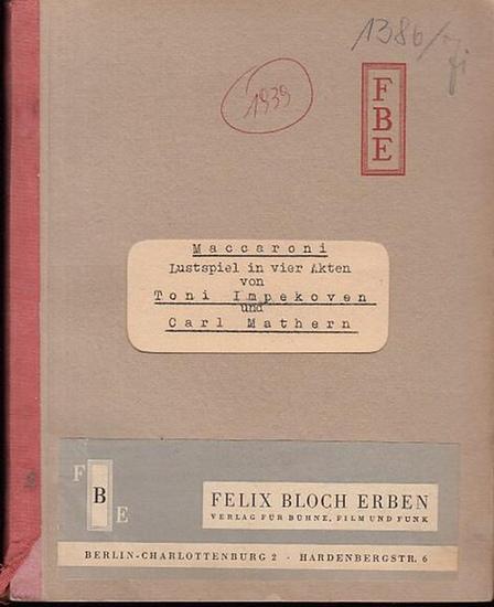 Impekoven, Toni / Mathern, Carl Maccaroni. Lustspiel in 4 Akten.
