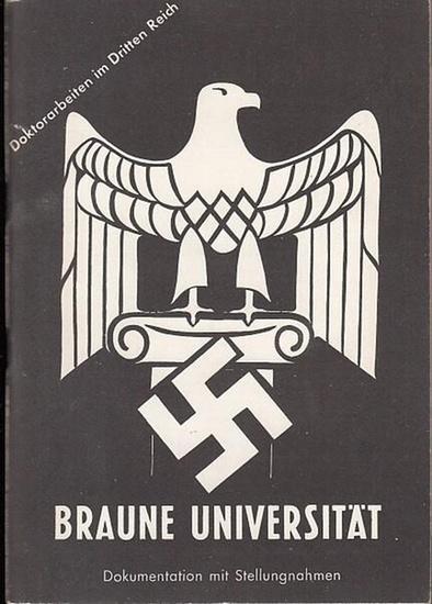 Seeliger , Rolf (Hrsg.) Braune Universität. Heft 5. Dokumentation mit Stellungnahmen. Doktorarbeiten im Dritten Reich.