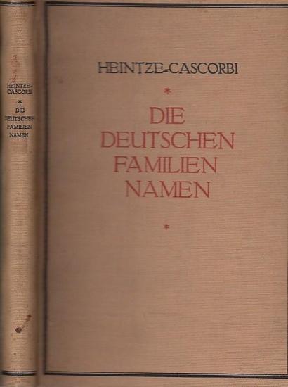 Cascorbi, Prof. Dr. Paul: Die deutschen Familiennamen - geschichtlich, geographisch, sprachlich. 0