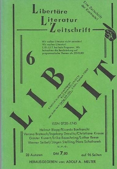 Libertäre Literaturzeitschrift LIBLIT. - Melter, Adolf A. (Hrsg.). - Drewitz, Ingeborg / Kunert, Günter / Bernd Vielhaber / Hans Pille / Riccardo Bonfranci / Hans U.Stoldt (Autoren): Libertäre-Literatur-Zeitschrift LIB-LIT. 4. Jahrgang, März 1981, Heft...
