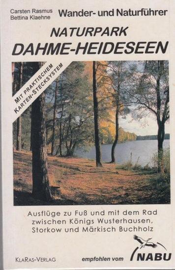 Rasmus, Carsten / Klaehne, Bettina: Naturpark Dahme-Heideseen. Wander- und Naturführer. Ausflüge zu Fuß und mit dem Rad zwischen Königs Wusterhausen, Storkow und Märkisch Buchholz. 0