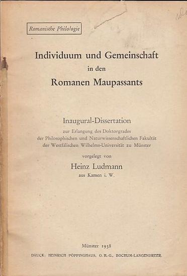 Maupassant. - Ludmann, Heinz: Individuum und Gemeinschaft in den Romanen Maupassants. Inaugural-Dissertation. Romanische Philologie 0