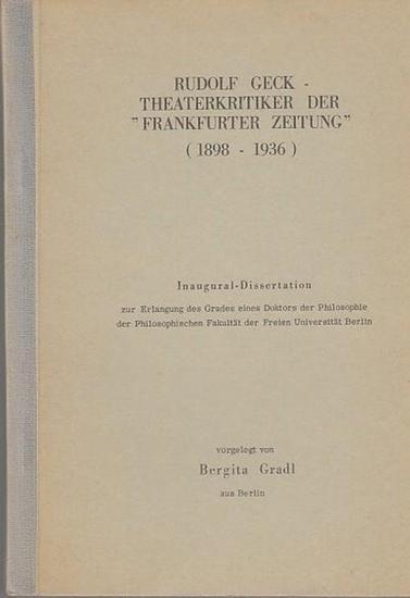 """Geck, Rudolf. - Gradl, Bergita: Rudolf Geck - Theaterkritiker der """"Frankfurter Zeitung"""" (1998-1936). Inaugural-Dissertation. 0"""