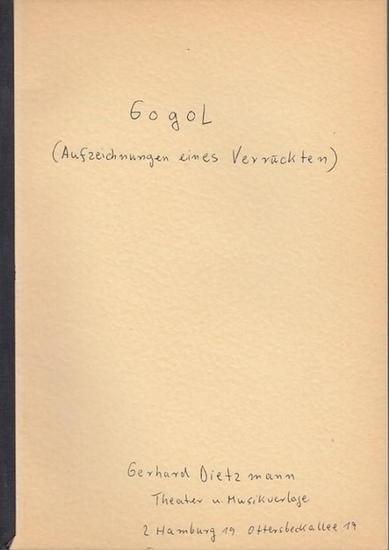Gogol, Nikolai (bearbeitet für die Bühne von Viktor Warsitz): Aufzeichnungen eines Verrückten. 0