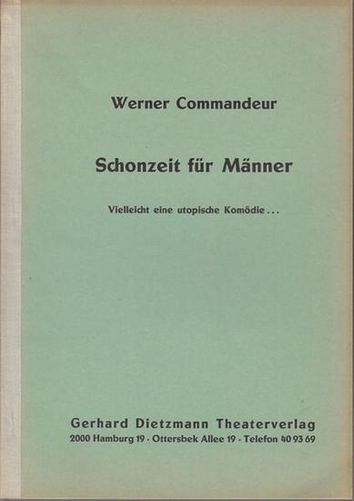 Commandeur, Werner: Schonzeit für Männer. Vielleicht eine utopische Komödie… 0