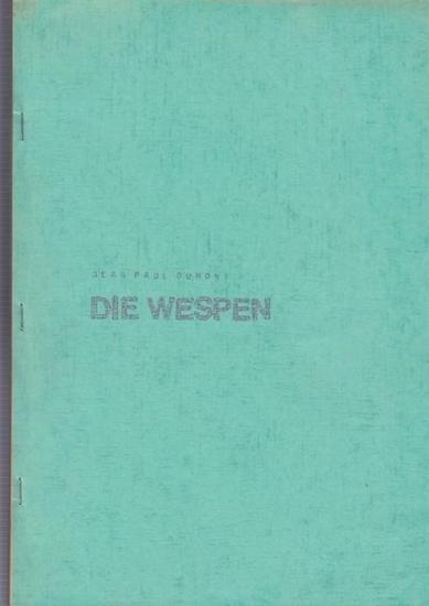 Dumont, Jean Paul Die Wespen. Rohfassung 18. 12. 75. 0