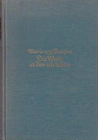 Bunsen, Marie von: Die Welt in der ich lebte : Erinnerungen aus glücklichen Jahren 1860-1912. 0