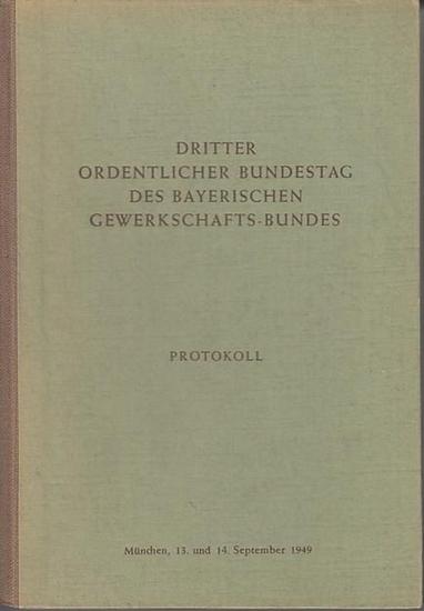 Bayerischer Gewerkschafts-Bund: Dritter ordentlicher Bundestag des Bayerischen Gewerkschafts-Bundes, Protokoll. 0