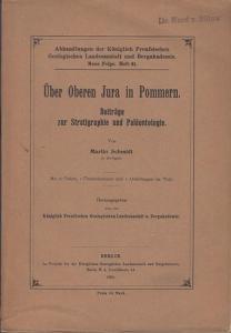 Schmidt, Martin: Über Oberen Jura in Pommern : Beiträge zur Stratigraphie und Paläontologie. (= Abhandlungen der Preußischen Geologischen Landesanstalt und Bergakademie ; Neue Folge Heft 41).