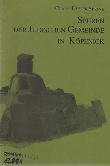 Sprink, Claus-Dieter / Hrsg.Heimatmuseum Köpenick Spuren der Jüdischen Gemeinde in Köpenick. Vortrag am 27.April 1993.