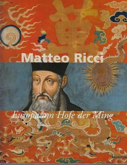 Ricci.- Hrsg. Mignini, Filippo Matteo Ricci. Europa am Hofe der Ming. 0