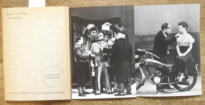 Baierl, Helmut. - Berliner Ensemble, Helene Weigel (Ltg.): Baierl - Frau Flinz. - 8 Aufführungsfotos der Premiere: Hilmar Thate / Barbara Berg / Helene Weigel / Manfred Karge / Ekkehard Schall / Harald Popig u.a. 0