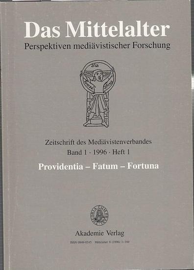 Fichte, Joerg O. / Frank Fürbeth (Hrsg.). - Providentia - Fatum - Fortuna. In: Das Mittelalter. Band 1, 1996, Heft 1. Perspektiven mediävistischer Forschung. Zeitschrift des Mediävistenverbandes. Inhalt: Wilhelm G. Busse : Zum Programm der neuen Zeitsc... 0