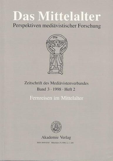 Reichert, Folker / Frank Fürbeth (Hrsg.): Fernreisen im Mittelalter. In: Das Mittelalter. Band 3, 1998, Heft 2. Perspektiven mediävistischer Forschung. Zeitschrift des Mediävistenverbandes. Inhalt : Auswahlbibliographie / Helmut Hundsbichler : Vil hand... 0
