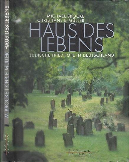 Brocke, Michael / Christiane E. Müller Haus des Lebens. Jüdische Friedhöfe in Deutschland. 0