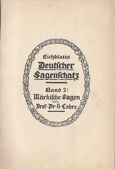 Lohre, H. (Hrsg.): Märkische Sagen. (=Eichblatts Deutscher Sagenschatz ; Bd. 2). 0