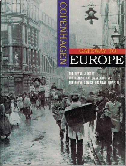 Lauridsen, John T. / Margit Mogensen (Edit.): Copenhagen - Gateway to Europe. : An anthology. 0