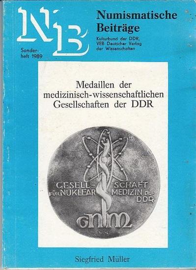 Müller, Siegfried: Medaillen der medizinisch-wissenschaftlichen Gesellschaften der DDR. Numismatische Beiträge - Sonderheft 1989. 22. Jahrgang. 0