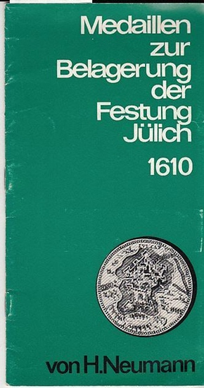Neumann, Hartwig: Medaillen zur Belagerung der Festung Jülich 1610. 0