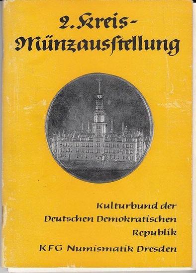 Kulturbund der DDR. KFG Numismatik Dresden. / Redaktion Wolf Trautner / Dr.Paul Arnold 2.Kreis-Münzausstellung vom 25.11. - 26.111973. Katalog. 0