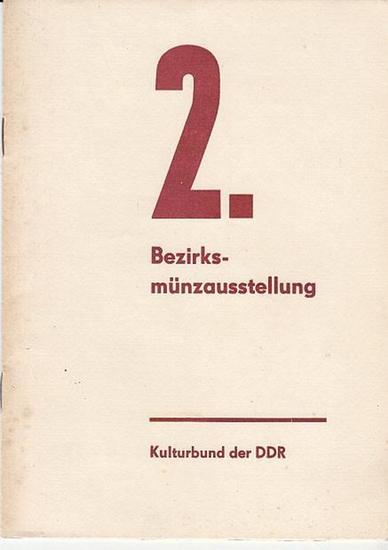 Kulturbund der DDR. Bezirksfachausschuß Numimatik Karl-Marx-Stadt./ Glöckner, Johannes Vorsitzender 2.Bezirksmünzausstellung. 26. und 27. Oktober 1974. Gestalter des Neuen - Erhalter des Erbes. 0