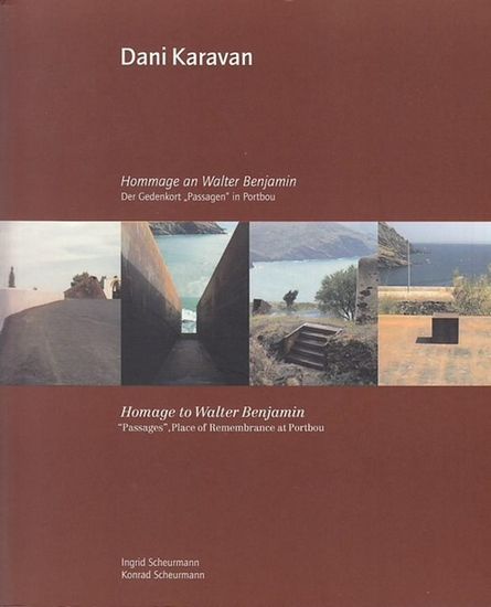 Banjamin, Walter. - Karavan, Dani . - Scheurmann, Ingrid und Konrad: Dani Karavan : Hommage an Walter Banjamin. Der Gedenkort 'Passagen' in Portbou. 0