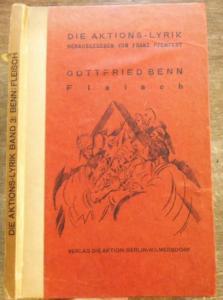 Benn, Gottfried: Fleisch. Gesammelte Lyrik. (= Die Aktions-Lyrik, Bd. 3. )