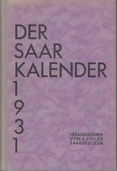 Saar Kalender. - Zühlke, Albert (Hrsg.): Der Saarkalender : 1931, IX. Jahrgang : Ein Volksbuch für heimatliche Geschichtsforschung, Kunst, Naturwissenschaft, für saarländische Literatur, Statistik und Volkshumor. 0