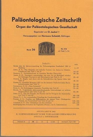 Paläontologische Zeitschrift. - Jaekel, O. (Begr.). - Schmidt, Hermann (Hrsg.). - H. K. Erben / K.-H. Josten / R. Brauer / A. G. Fischer u. a.: Paläontologische Zeitschrift. Band 36, Nr. 1 /2. Organ der Paläontologischen Gesellschaft. Aus dem Inhalt: H... 0