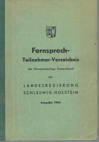 Düsternbrook. - Fernsprech-Teilnehmer-Verzeichnis der Fernsprechanlage Düsternbrook der Landesregierung Schleswig-Holstein. Ausgabe 1964. 0
