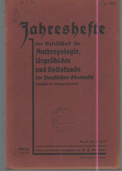 Feyerabend, Ludwig (Herausgeber): Jahreshefte der Gesellschaft für Anthropologie, Urgeschichte und Volkskunde der preußischen Oberlausitz, Band III, Heft 3. 0