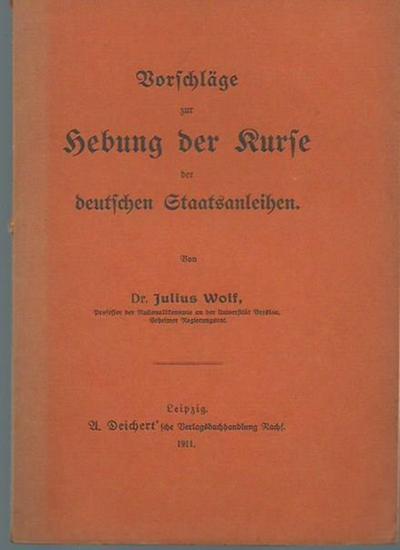 Wolf, Julius: Vorschläge zur Hebung der Kurse der deutschen Staatsanleihen. Mit Vorwort. 0