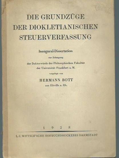Diokletian. - Bott, Hermann: Die Grundzüge der diokletianischen Steuerverfassung. Dissertation an der Universität Frankfurt a.M., 1928. 0