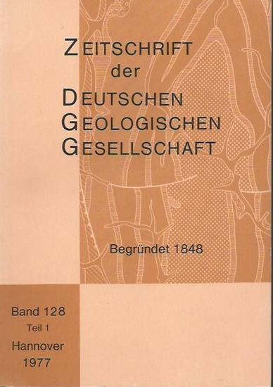 Land, Hans Dietrich (Schriftleitung) Zeitschrift der Deutschen Geologischen Gesellschaft. Band 128, Teil 1. Hannover 1977. 0