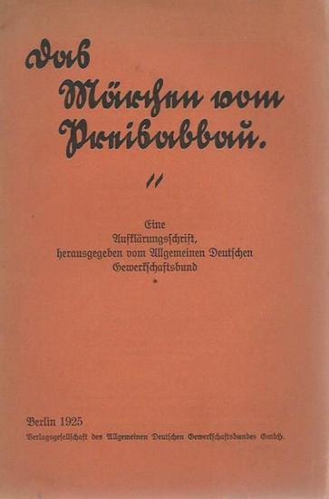 Allgemeiner Deutscher Gewerkschaftsbund. - Das Märchen vom Preisabbau. Eine Aufklärungsschrift, herausgegeben vom Allgemeinen Deutschen Gewerkschaftsbund. 0